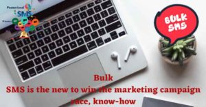 Bulk SMS is the new to win the marketing campaign race, know-how